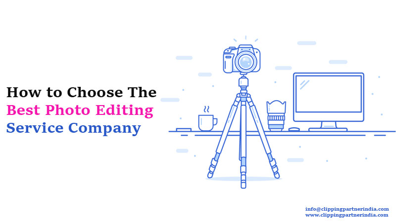 How to Choose the Best Photo Editing Service Company